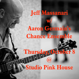 Jeff Massanari with Aaron Germain's Chance Ensemble – Thursday October 8